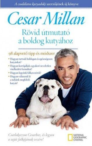 Rövid útmutató a boldog kutyához - Cesar Millan pdf epub