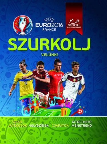 UEFA Euro 2016 France - Szurkolj velünk!