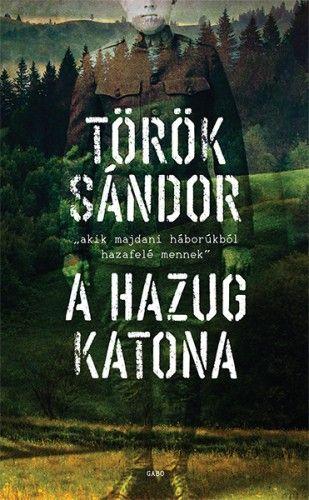 A hazug katona - Török Sándor |