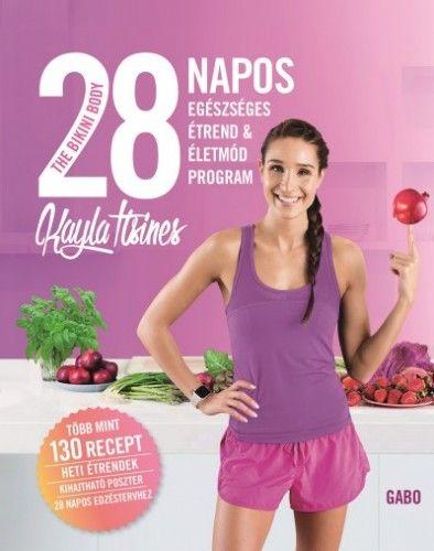 The Bikini Body - 28 napos egészséges étrend & életmód program