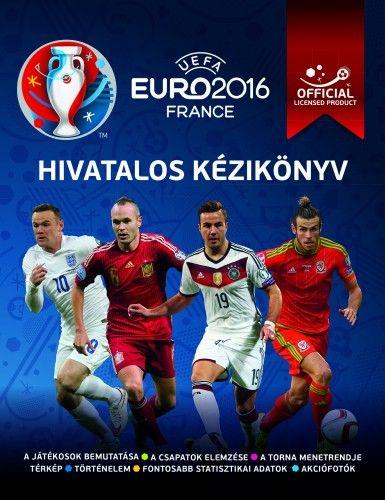 UEFA Euro 2016 Franciaország - Hivatalos kézikönyv -  pdf epub