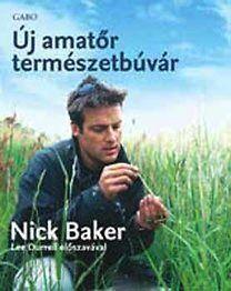 Új amatőr természetbúvár - Nick Baker |