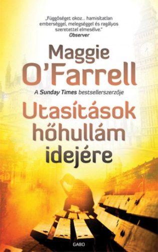 Utasítások hőhullám idejére - Maggie O'Farrell |