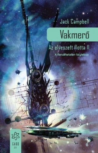 Vakmerő - Az elveszett flotta II.
