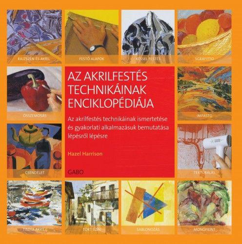 Az akrilfestés technikáinakenciklopédiája - Hazel Harrison pdf epub