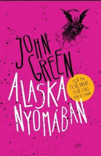 Alaska nyomában - kemény kötés - John Green pdf epub
