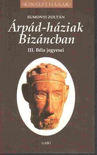 Árpád-háziak Bizáncban - Sumonyi Zoltán pdf epub