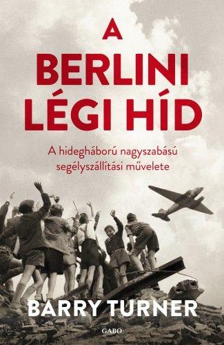 A berlini légi híd - Barry Turner pdf epub