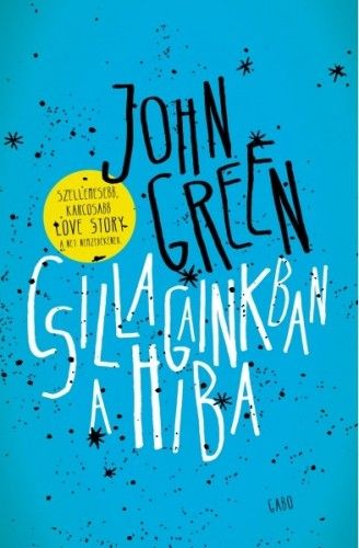 Csillagainkban a hiba - John Green |