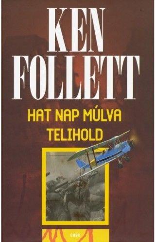 Hat nap múlva telihold - Ken Follett |