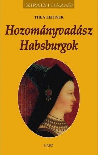 Hozományvadász Habsburgok - Thea Leitner pdf epub