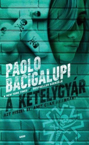 A kételygyár - Paolo Bacigalupi pdf epub