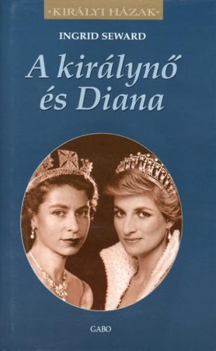 A királynő és Diana - Ingrid Seward pdf epub
