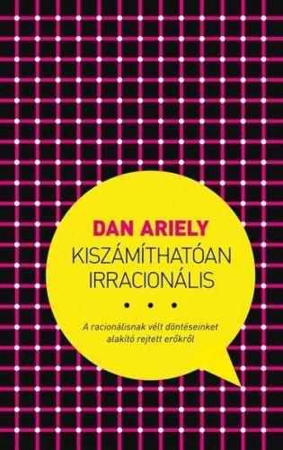 Kiszámíthatóan irracionális - Dan Ariely  