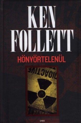 Könyörtelenül - Ken Follett pdf epub
