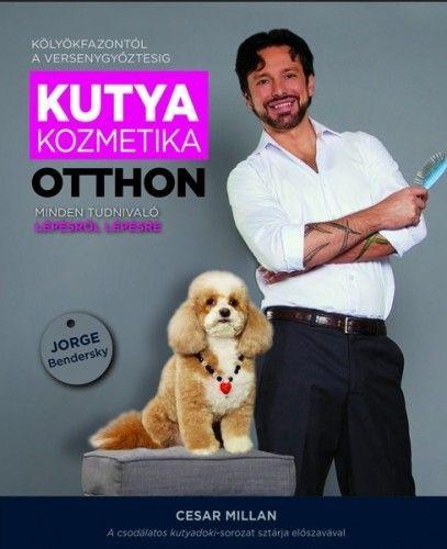 Jorge Bendersky - Kutyakozmetika otthon