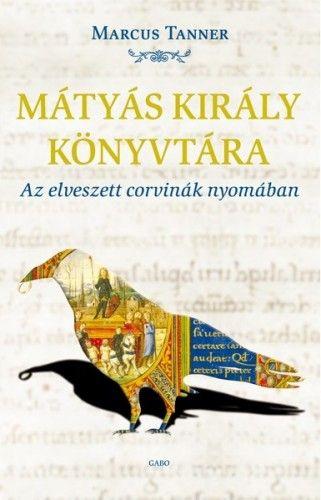 Mátyás király könyvtára - Marcus Tanner pdf epub