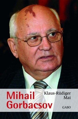 Mihail Gorbacsov - Klaus-Rüdiger Mai |