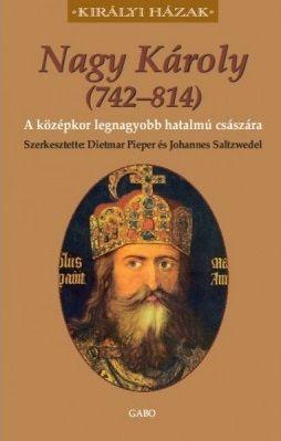 Nagy Károly (742-814) - A középkor legnagyobb hatalmú császára -  pdf epub