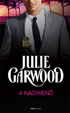 A nagymenő - Julie Garwood pdf epub