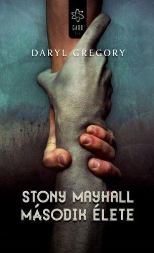 Stony Mayhall második élet - Daryl Gregory pdf epub