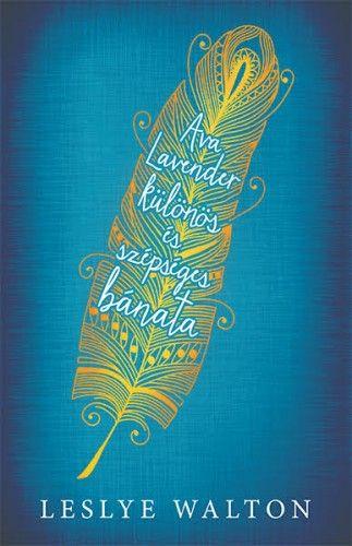 Ava Lavender különös és szépséges bánata