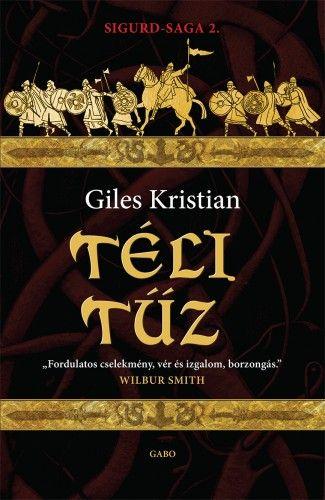 Téli tűz - Sigurd-saga 2. - Giles Kristian |