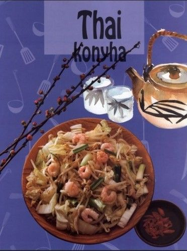 Thai konyha - Hargitai György |