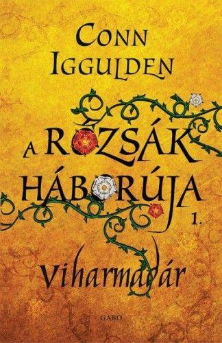 Viharmadár - A Rózsák háborúja 1.