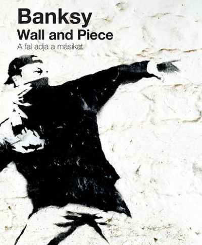 Wall and Piece - A fal adja a másikat