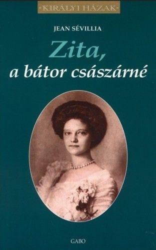 Zita, a bátor császárné