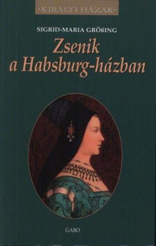 Zsenik a Habsburg-házban - Sigrid-Maria Grössing pdf epub