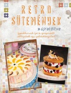 Retro sütemények újratöltve - Csigó Zita pdf epub