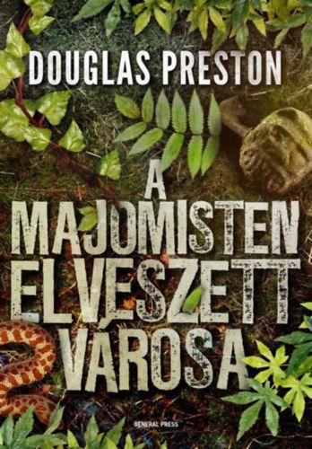 A majomisten elveszett városa - Douglas Preston pdf epub