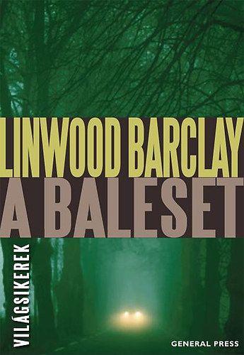 A baleset - Linwood Barclay pdf epub