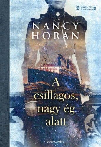 A csillagos, nagy ég alatt - Nancy Horan pdf epub