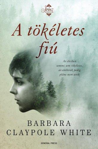 A tökéletes fiú - Barbara Claypole White pdf epub