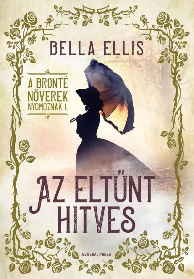 Az eltűnt hitves - A Brontë nővérek nyomoznak I.