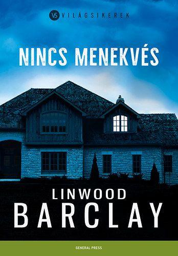 Nincs menekvés - Linwood Barclay pdf epub
