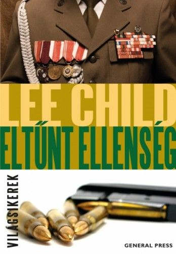 Eltűnt ellenség - Lee Child |