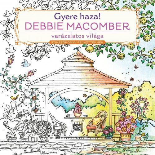 Gyere haza! - Debbie Macomber varázslatos világa