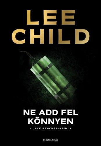 Ne add fel könnyen - Lee Child pdf epub