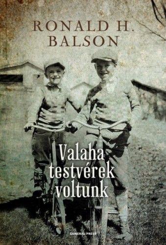 Valaha testvérek voltunk - Ronald H. Balson |