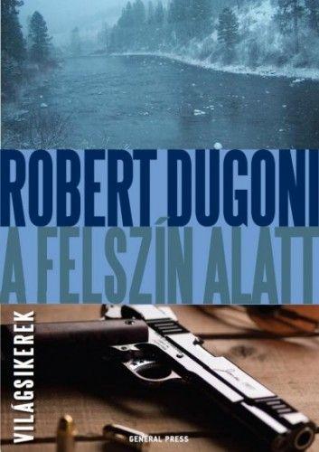 A felszín alatt - Robert Dugoni pdf epub