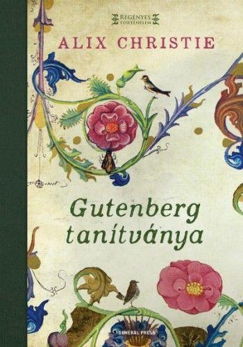 Gutenberg tanítványa - Alix Christie pdf epub