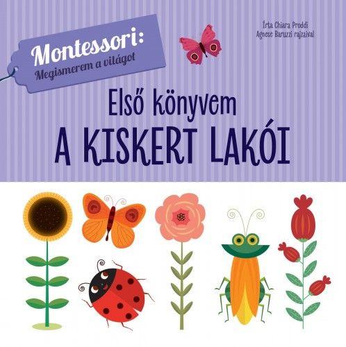 Első könyvem - A kiskert lakói - Chiara Proddi pdf epub