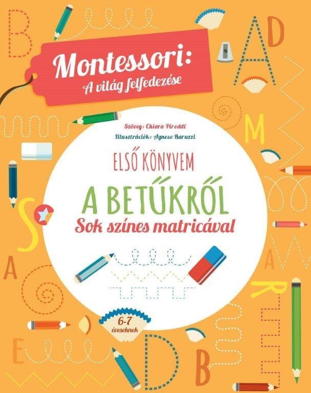 Montessori: a világ felfedezése - Első könyvem a betűkről