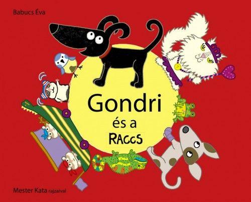 Gondri és a RACCS - A Gondri sorozat 3. kötete