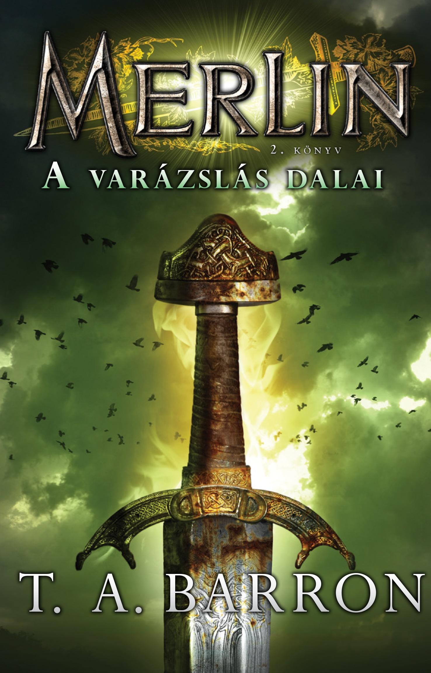 Merlin 2. könyv - A varázslás dalai