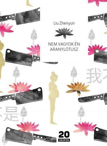 Liu Zhenyun - Nem vagyok én Aranylótusz